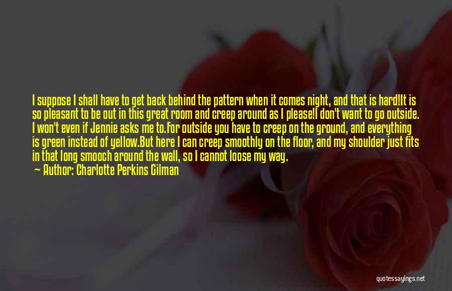 When You Want Me Back I Won't Be Here Quotes By Charlotte Perkins Gilman