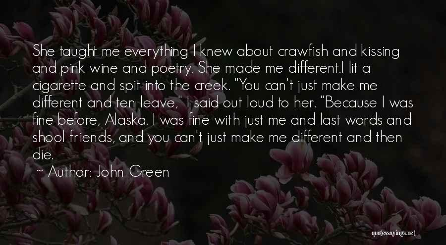 When Your Best Friends Leave You Out Quotes By John Green