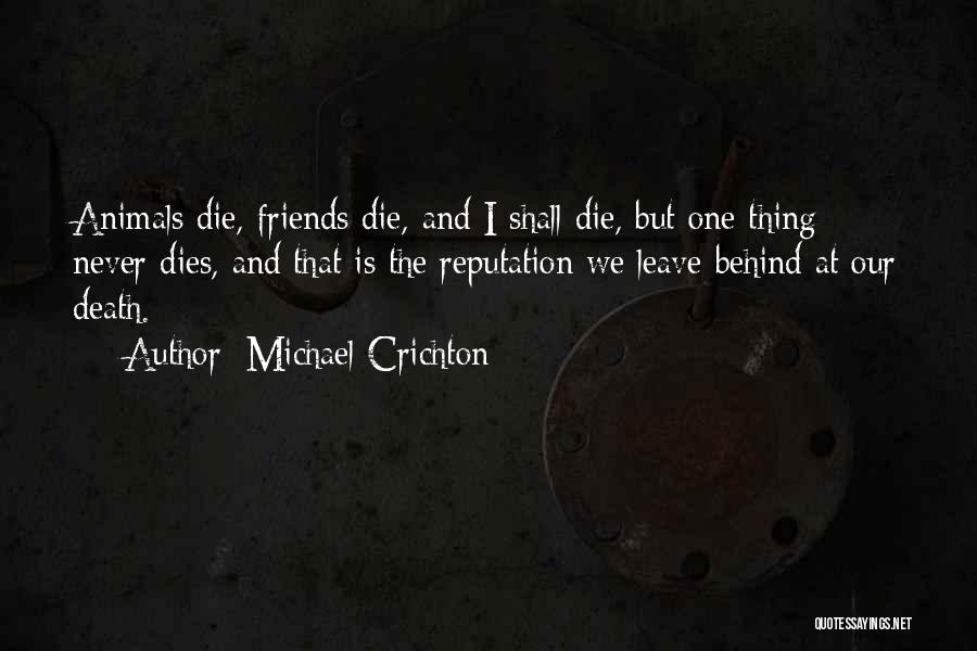 When Your Best Friends Leave You Out Quotes By Michael Crichton