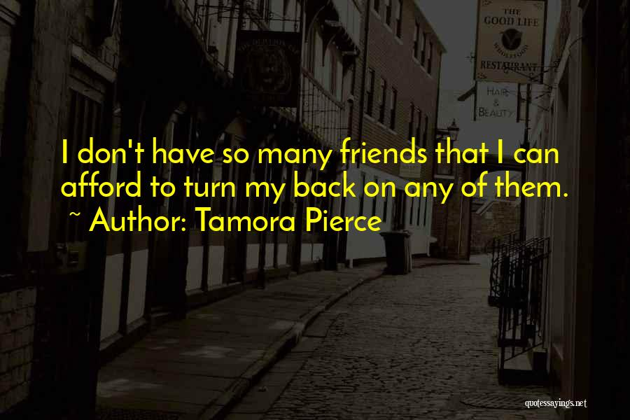 When Your Friends Turn Their Back On You Quotes By Tamora Pierce
