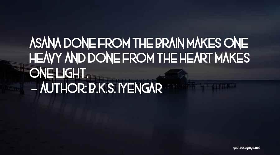 When Your Heart Is Heavy Quotes By B.K.S. Iyengar
