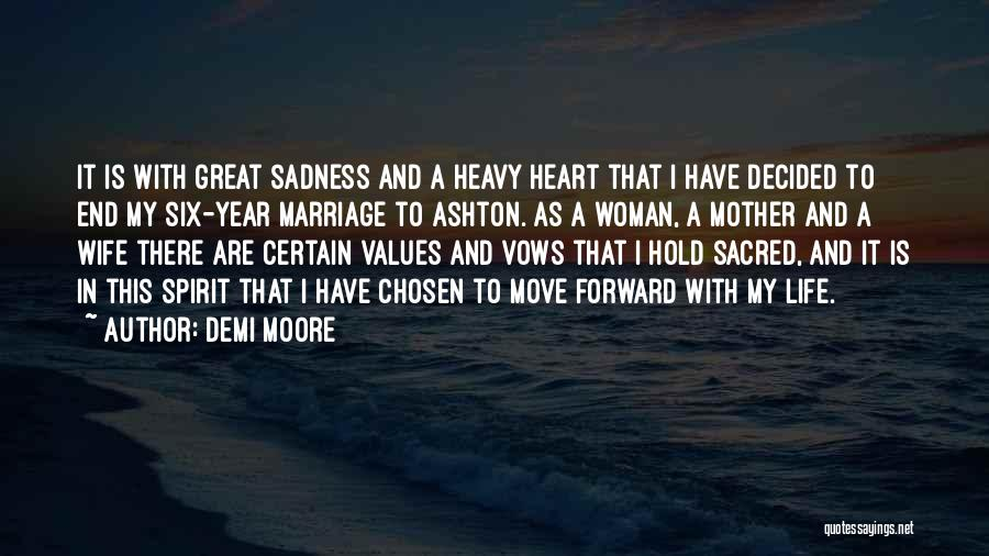 When Your Heart Is Heavy Quotes By Demi Moore