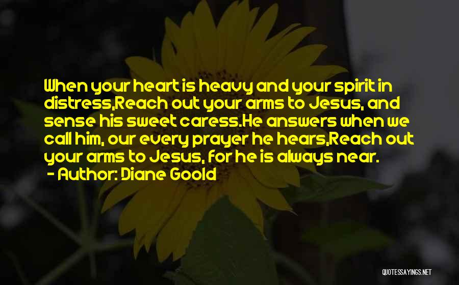 When Your Heart Is Heavy Quotes By Diane Goold