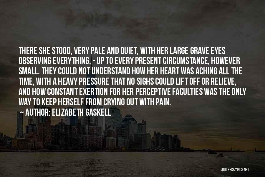 When Your Heart Is Heavy Quotes By Elizabeth Gaskell