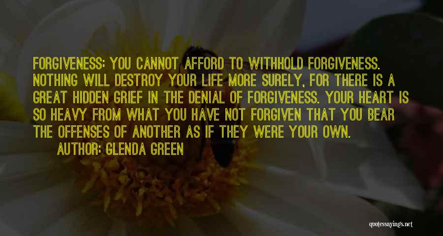 When Your Heart Is Heavy Quotes By Glenda Green