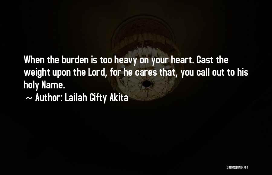 When Your Heart Is Heavy Quotes By Lailah Gifty Akita