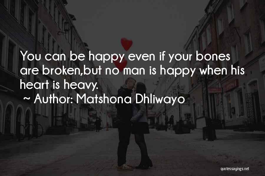 When Your Heart Is Heavy Quotes By Matshona Dhliwayo