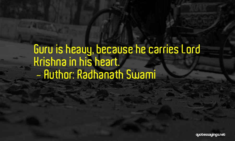 When Your Heart Is Heavy Quotes By Radhanath Swami