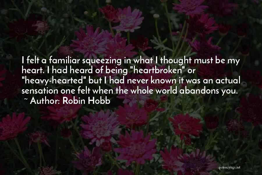 When Your Heart Is Heavy Quotes By Robin Hobb