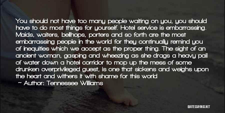 When Your Heart Is Heavy Quotes By Tennessee Williams