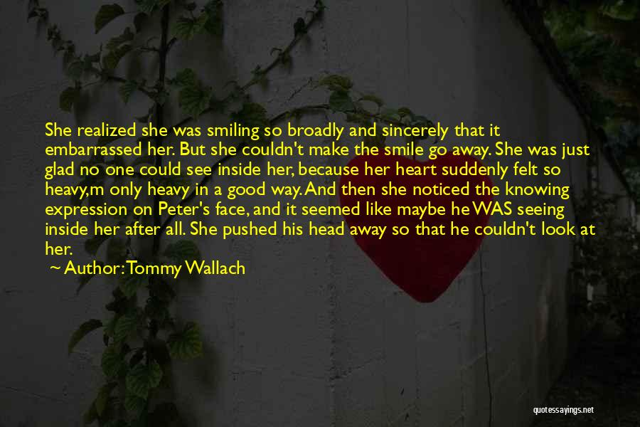 When Your Heart Is Heavy Quotes By Tommy Wallach