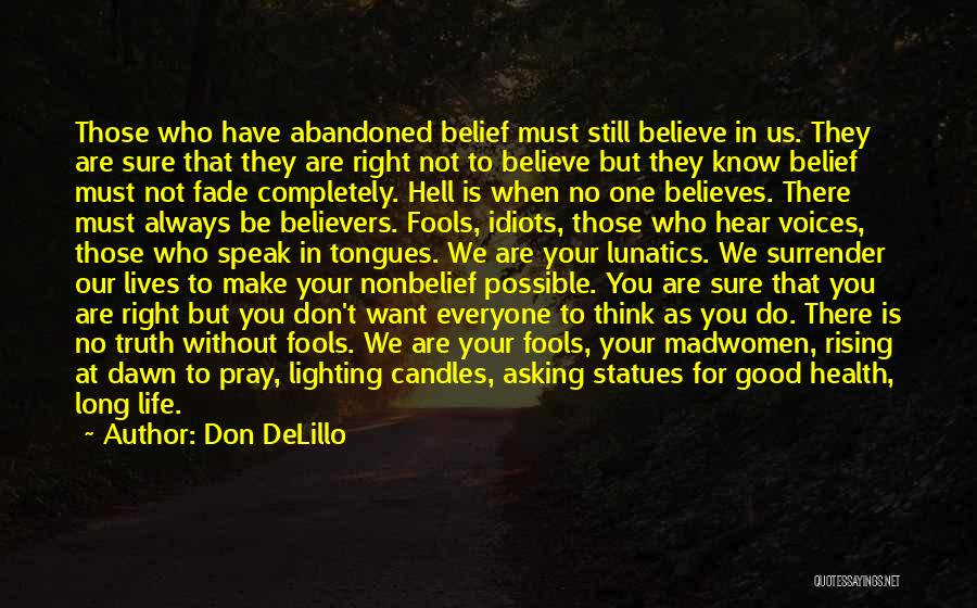 When Your Not Sure Quotes By Don DeLillo