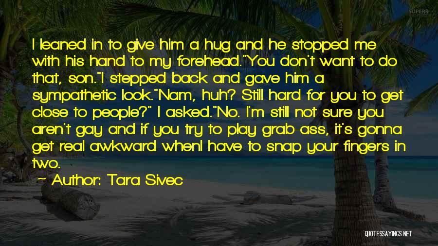 When Your Not Sure Quotes By Tara Sivec