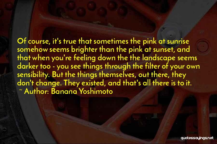 When You're Feeling Down And Out Quotes By Banana Yoshimoto
