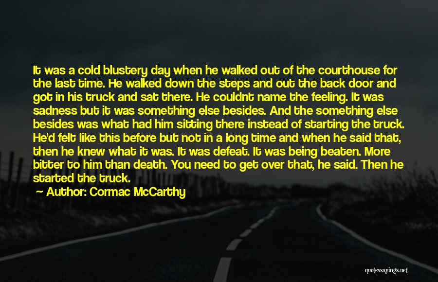 When You're Feeling Down And Out Quotes By Cormac McCarthy