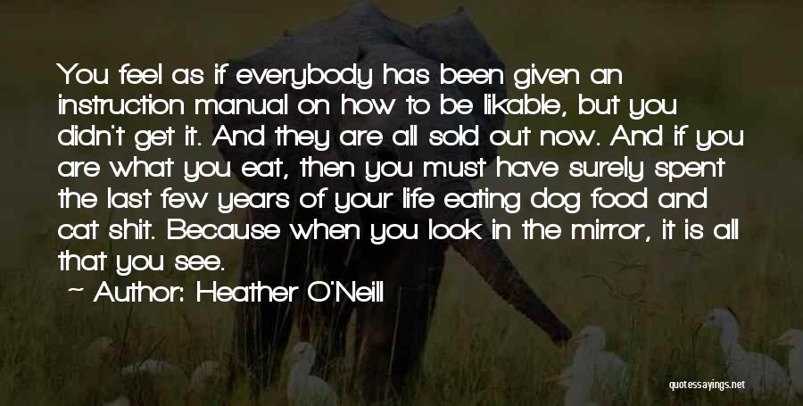 When You're Feeling Down And Out Quotes By Heather O'Neill