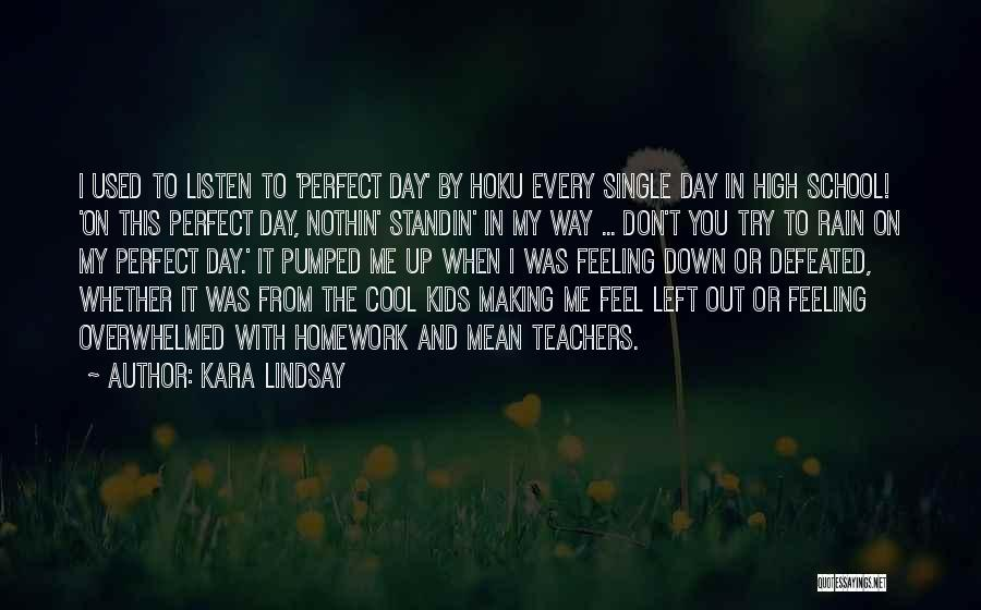 When You're Feeling Down And Out Quotes By Kara Lindsay