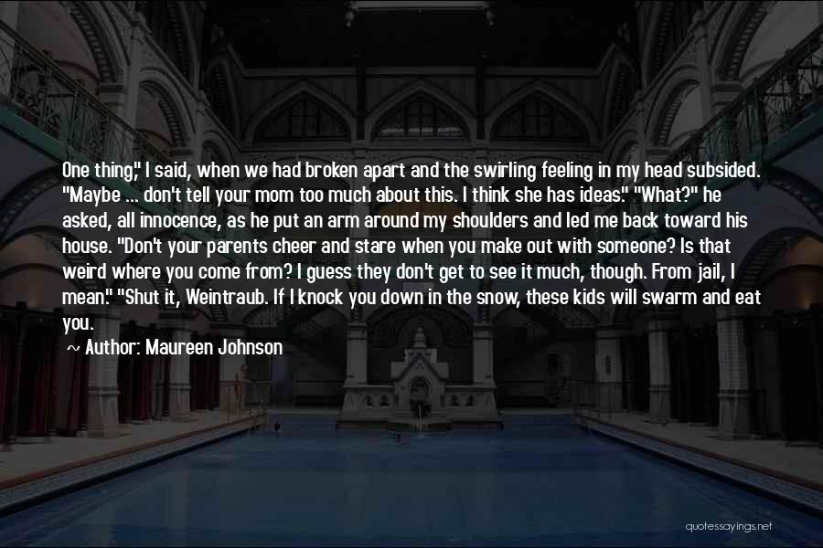When You're Feeling Down And Out Quotes By Maureen Johnson