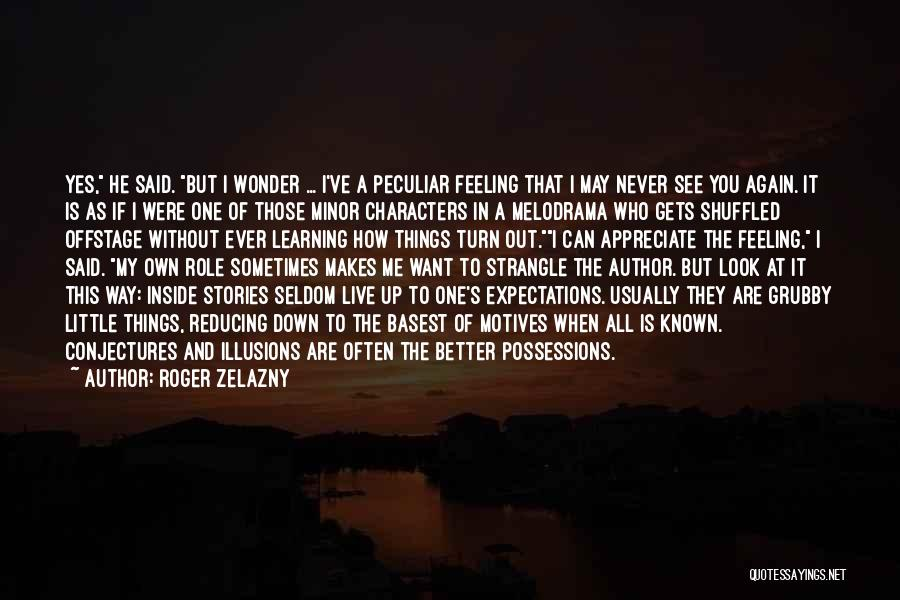 When You're Feeling Down And Out Quotes By Roger Zelazny