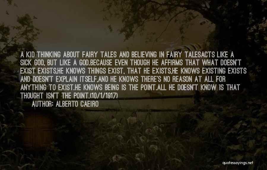 When You're Feeling Sick Quotes By Alberto Caeiro