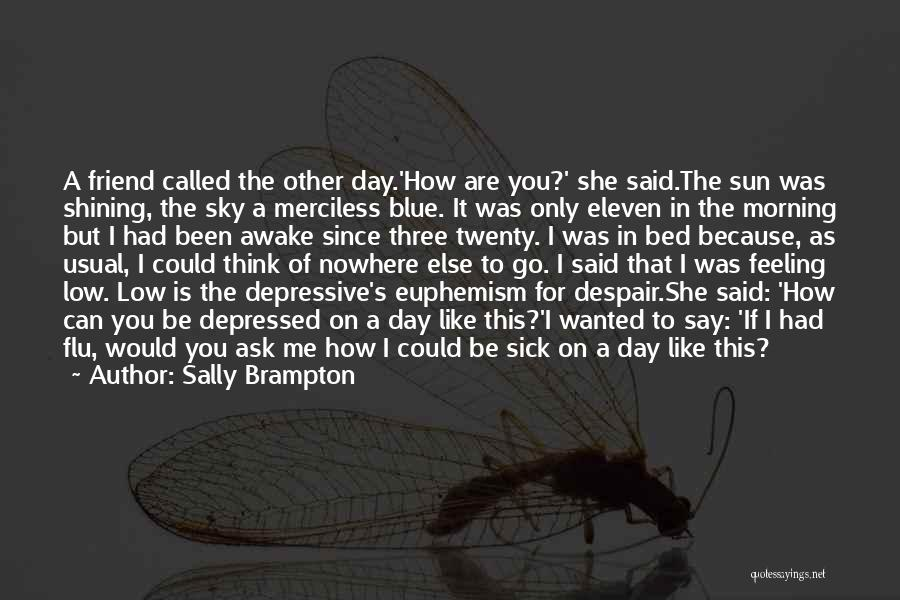 When You're Feeling Sick Quotes By Sally Brampton