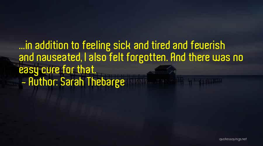 When You're Feeling Sick Quotes By Sarah Thebarge