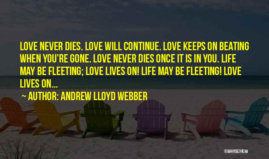 When You're Gone Love Quotes By Andrew Lloyd Webber
