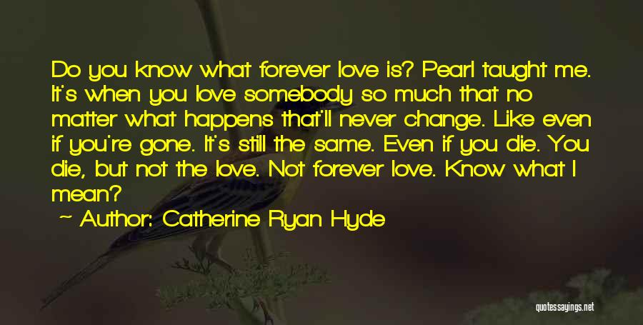 When You're Gone Love Quotes By Catherine Ryan Hyde