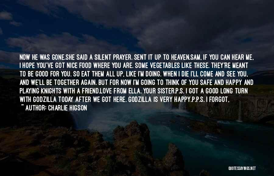 When You're Gone Love Quotes By Charlie Higson