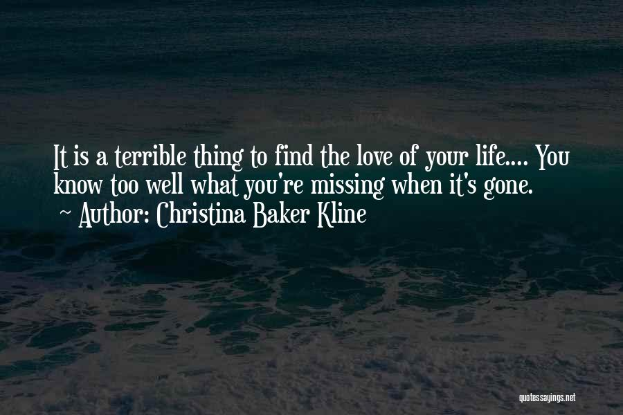 When You're Gone Love Quotes By Christina Baker Kline
