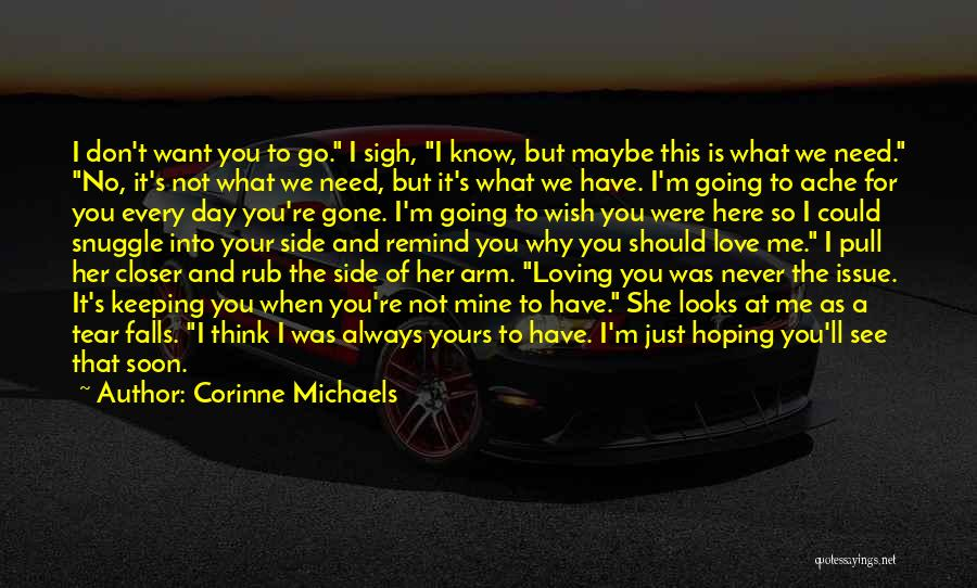 When You're Gone Love Quotes By Corinne Michaels