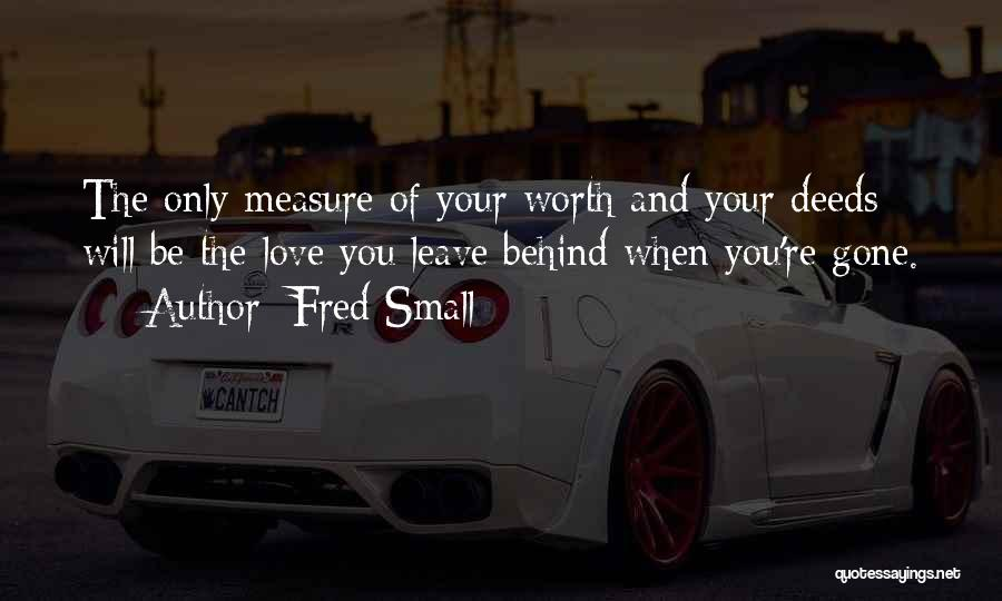 When You're Gone Love Quotes By Fred Small