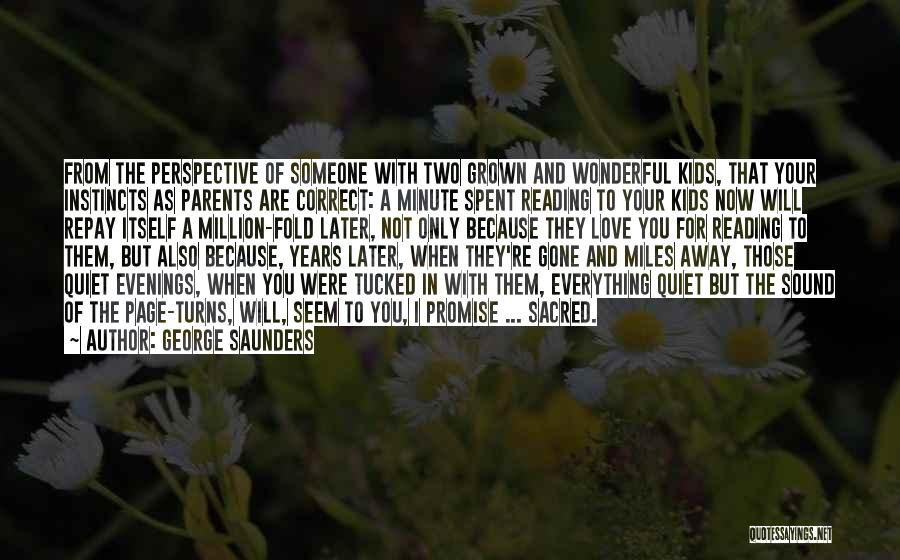 When You're Gone Love Quotes By George Saunders