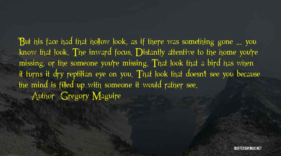 When You're Gone Love Quotes By Gregory Maguire