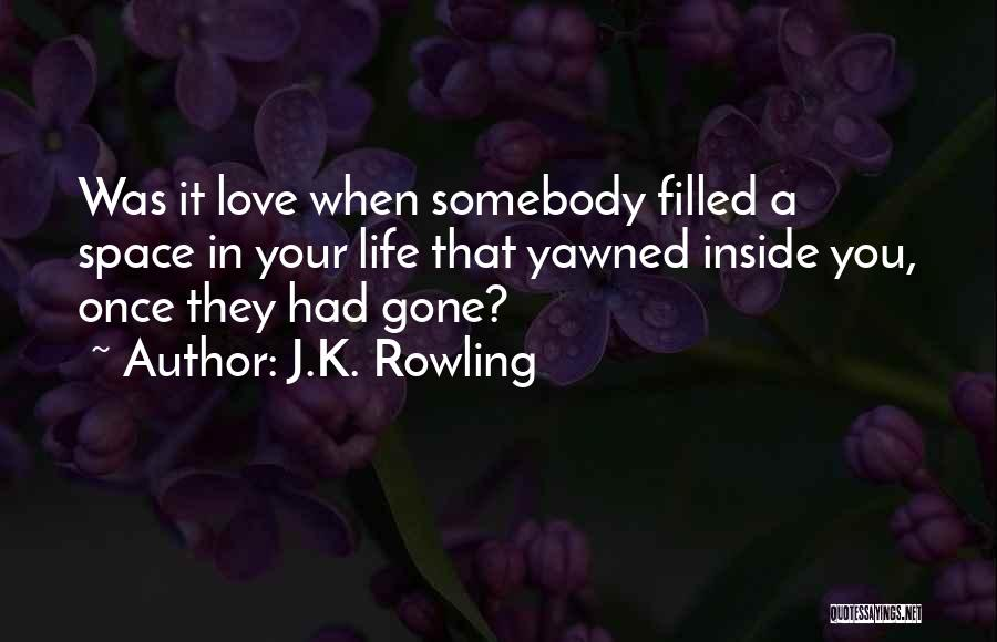 When You're Gone Love Quotes By J.K. Rowling