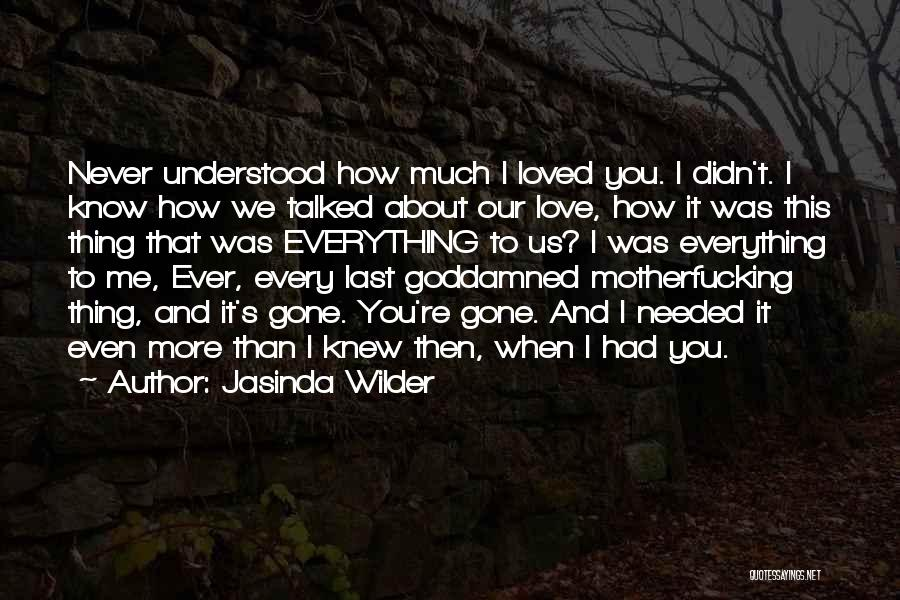 When You're Gone Love Quotes By Jasinda Wilder