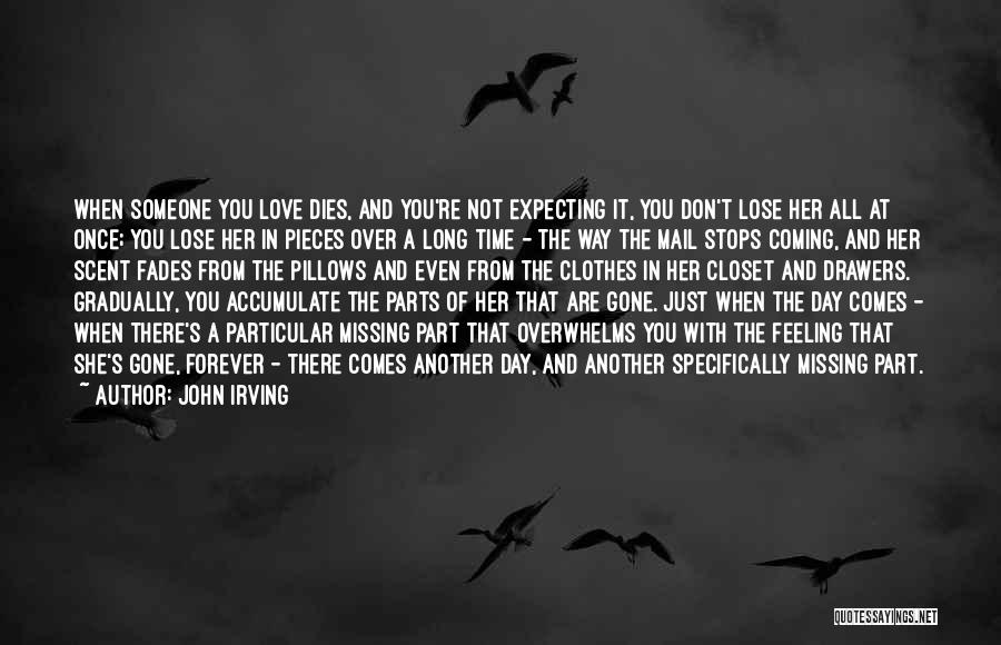 When You're Gone Love Quotes By John Irving