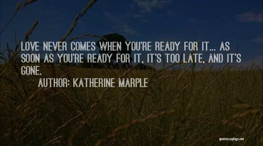 When You're Gone Love Quotes By Katherine Marple