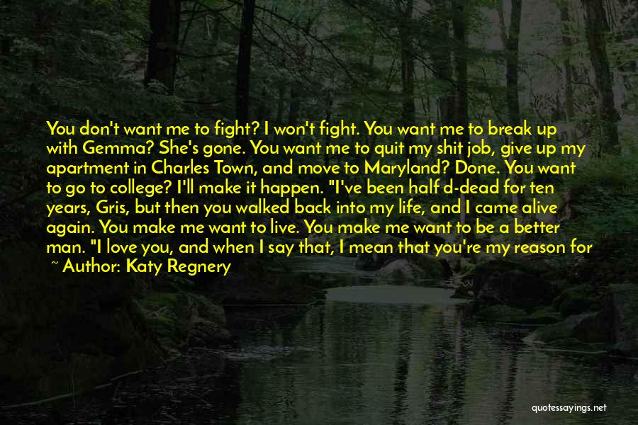 When You're Gone Love Quotes By Katy Regnery