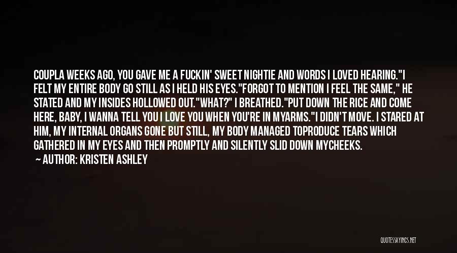 When You're Gone Love Quotes By Kristen Ashley