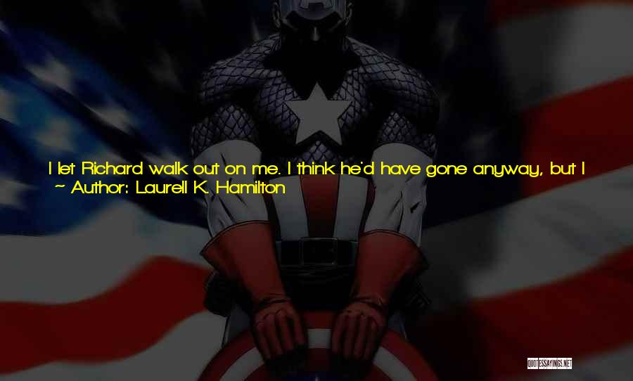 When You're Gone Love Quotes By Laurell K. Hamilton