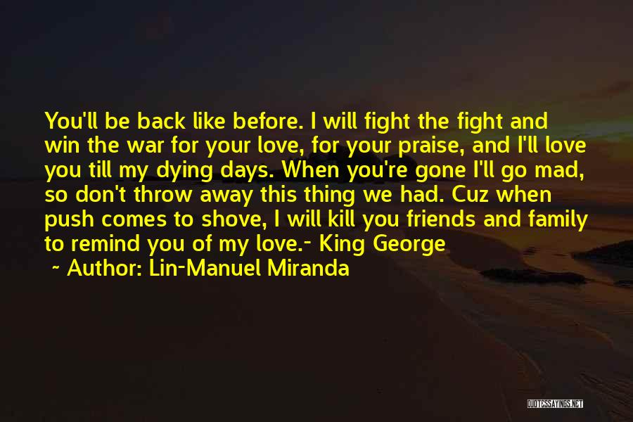 When You're Gone Love Quotes By Lin-Manuel Miranda