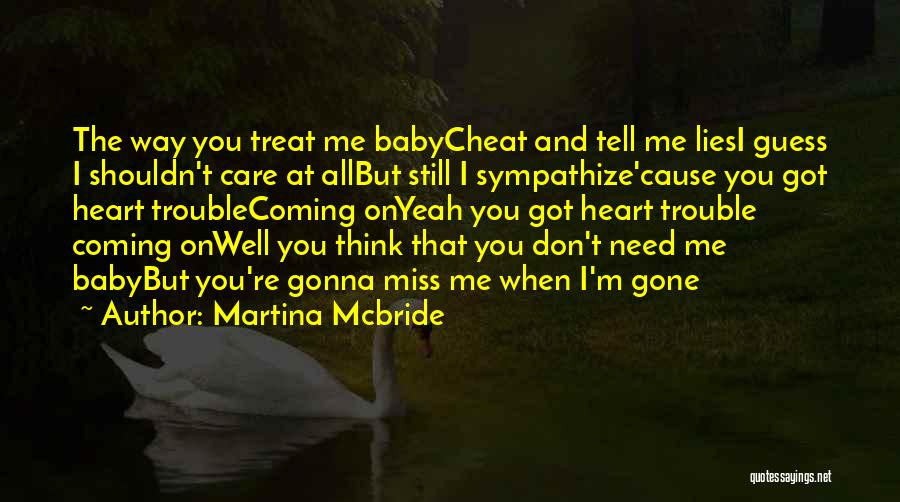 When You're Gone Love Quotes By Martina Mcbride