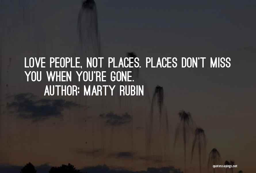 When You're Gone Love Quotes By Marty Rubin