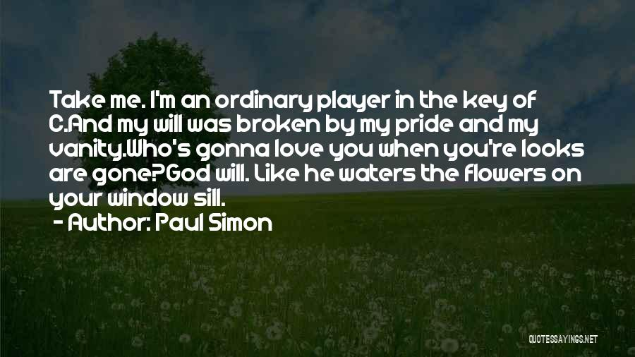 When You're Gone Love Quotes By Paul Simon
