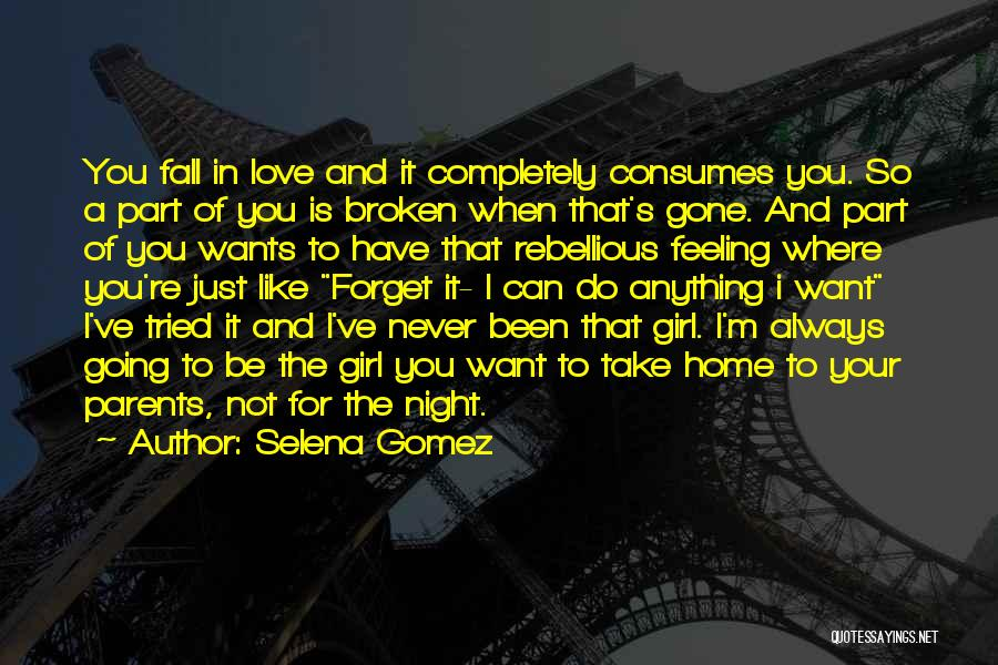 When You're Gone Love Quotes By Selena Gomez