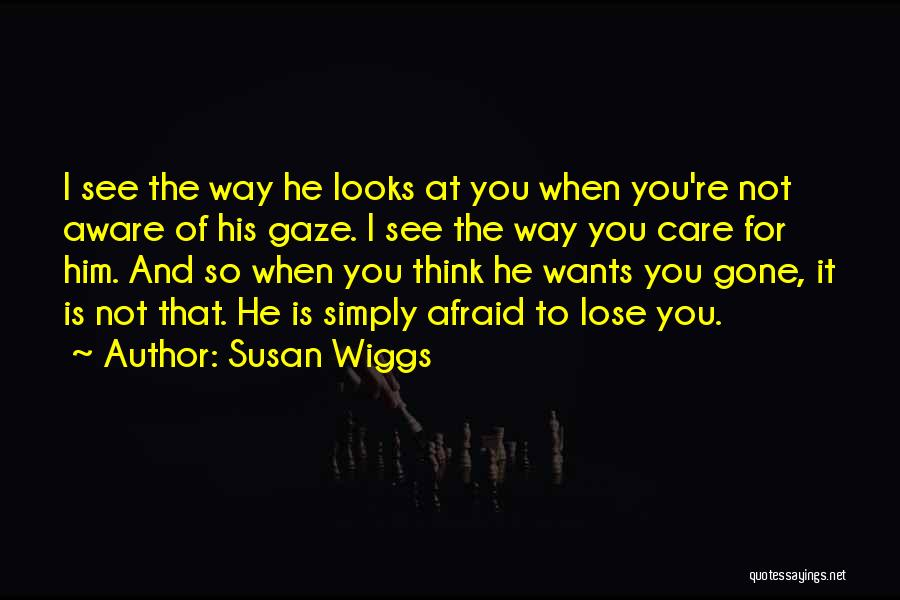When You're Gone Love Quotes By Susan Wiggs