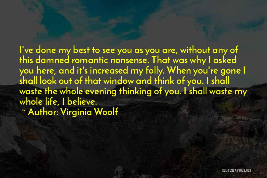 When You're Gone Love Quotes By Virginia Woolf
