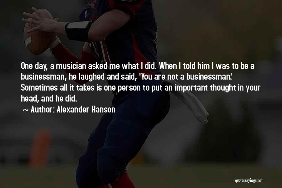 When You're Not Important To Him Quotes By Alexander Hanson