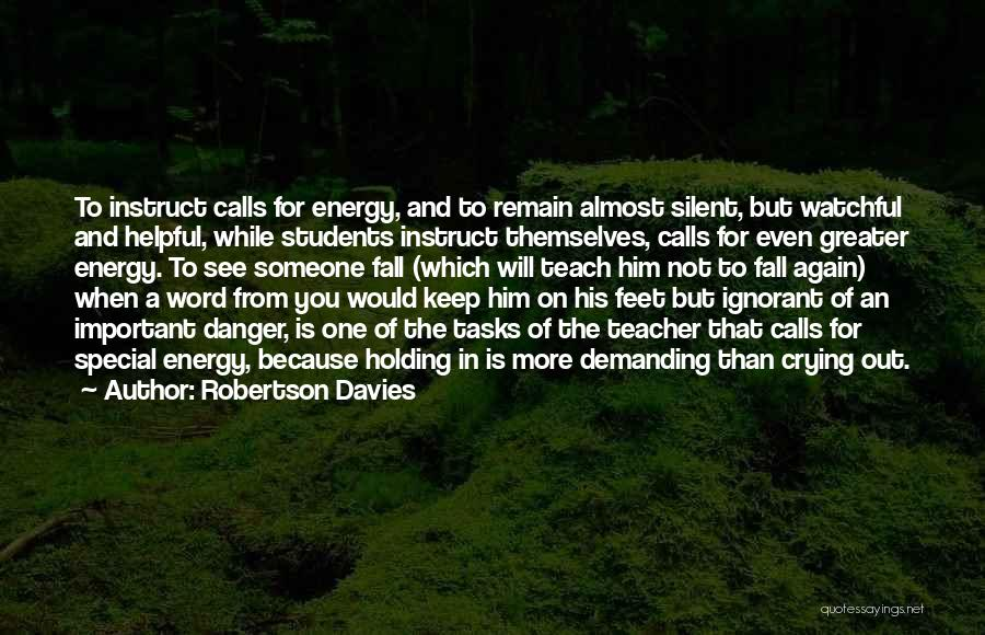 When You're Not Important To Him Quotes By Robertson Davies